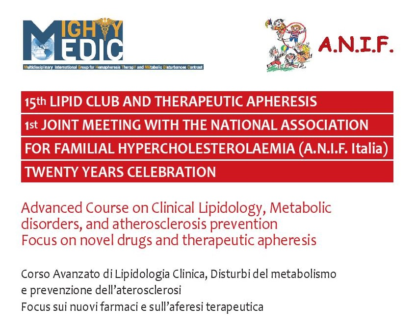 Programma Advanced Course on Clinical Lipidology, Metabolic disorders, and atherosclerosis prevention Focus on novel drugs and therapeutic apheresis